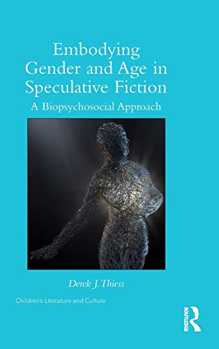 Embodying Gender and Age in Speculative Fiction: A Biopsychosocial Approach (Children's ...