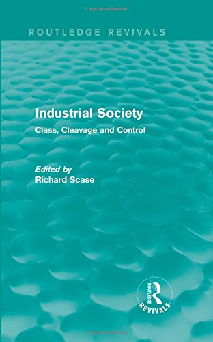 9781138842632: Industrial Society (Routledge Revivals): Class, Cleavage and Control