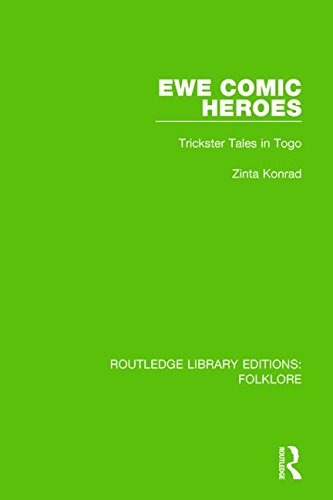 9781138842700: Ewe Comic Heroes (RLE Folklore): Trickster Tales in Togo (Routledge Library Editions: Folklore) (Volume 6)