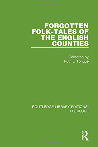 9781138842953: Forgotten Folk-tales of the English Counties (RLE Folklore) (Routledge Library Editions: Folklore) (Volume 8)