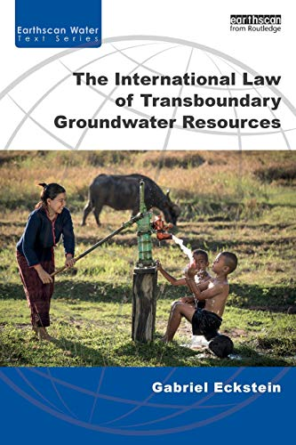 9781138842991: The International Law of Transboundary Groundwater Resources (Earthscan Water Text)