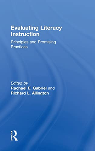 9781138843073: Evaluating Literacy Instruction: Principles and Promising Practices