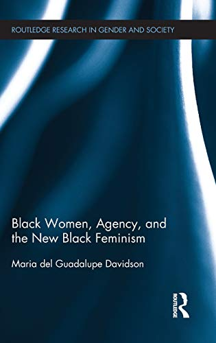 9781138843677: Black Women, Agency, and the New Black Feminism (Routledge Research in Gender and Society)