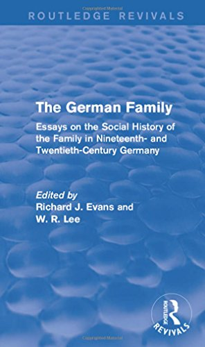 9781138843783: The German Family (Routledge Revivals): Essays on the Social History of the Family in Nineteenth- and Twentieth-Century Germany