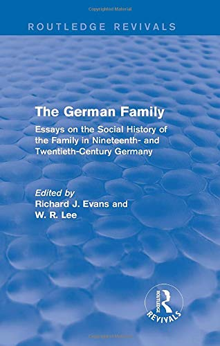 9781138843790: The German Family (Routledge Revivals): Essays on the Social History of the Family in Nineteenth- and Twentieth-Century Germany