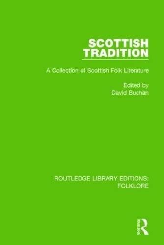 Scottish Tradition (RLE Folklore): A Collection of Scottish Folk Literature: BUCHAN, DAVID