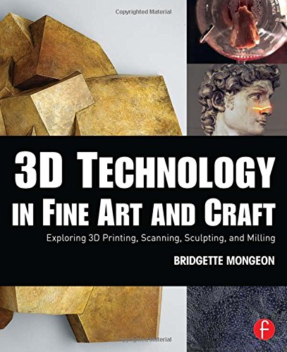 3D Technology in Fine Art and Craft: Bridgette Mongeon