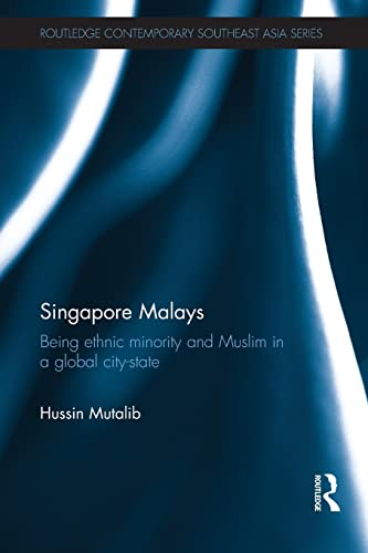 9781138844537: Singapore Malays: Being Ethnic Minority and Muslim in a Global City-State (Routledge Contemporary Southeast Asia Series)