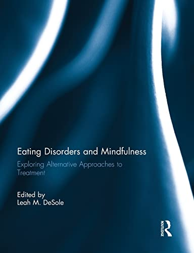 9781138844735: Eating Disorders and Mindfulness: Exploring Alternative Approaches to Treatment