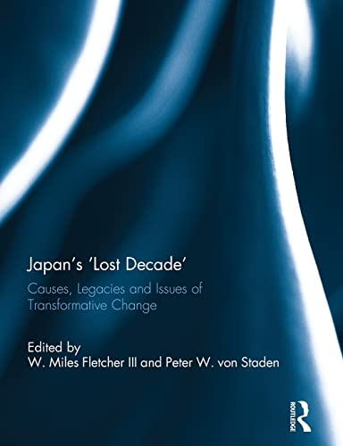 9781138844797: Japan's 'Lost Decade': Causes, Legacies and Issues of Transformative Change
