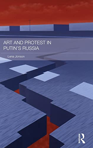 9781138844957: Art and Protest in Putin's Russia (Routledge Contemporary Russia and Eastern Europe Series)