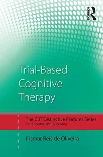 Trial-Based Cognitive Therapy: Distinctive Features (Paperback): Irismar Reis De