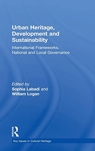9781138845732: Urban Heritage, Development and Sustainability: International Frameworks, National and Local Governance (Key Issues in Cultural Heritage)