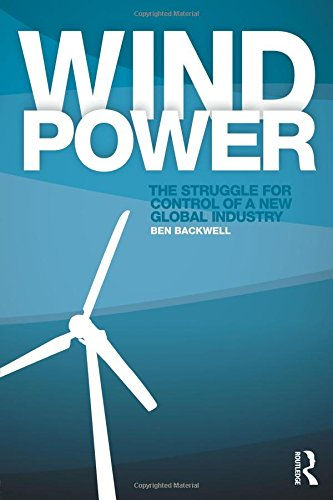 9781138845855: Wind Power: The Struggle for Control of a New Global Industry