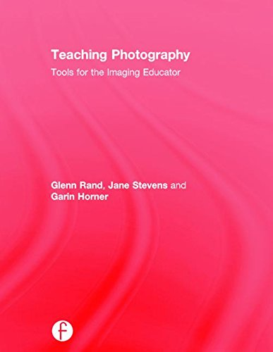9781138845909: Teaching Photography: Tools for the Imaging Educator (Photography Educators Series)