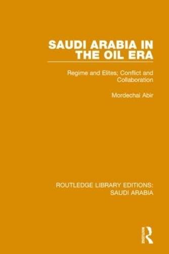9781138846333: Saudi Arabia in the Oil Era (RLE Saudi Arabia): Regime and Elites; Conflict and Collaboration (Routledge Library Editions: Saudi Arabia) (Volume 5)