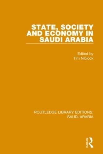 9781138846371: State, Society and Economy in Saudi Arabia (RLE Saudi Arabia) (Routledge Library Editions: Saudi Arabia) (Volume 6)