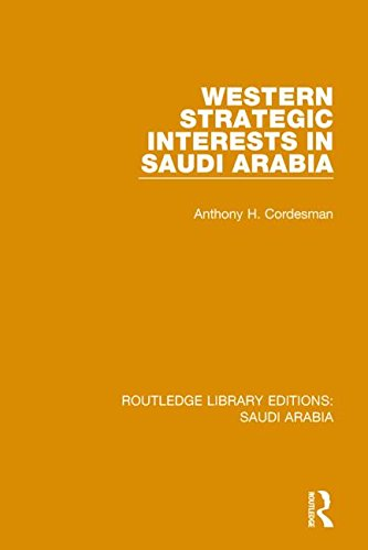 9781138846395: Western Strategic Interests in Saudi Arabia (RLE Saudi Arabia) (Routledge Library Editions: Saudi Arabia) (Volume 7)