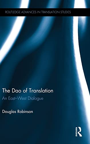 The Dao of Translation: An East-West Dialogue: ROBINSON, DOUGLAS