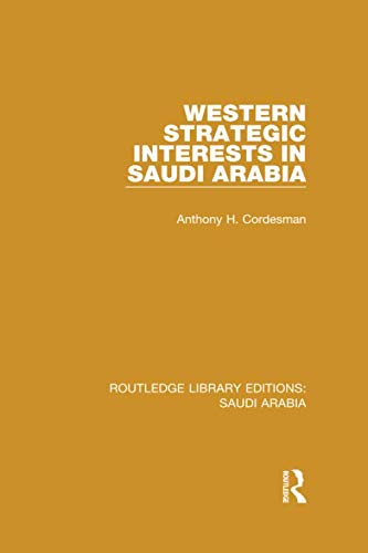 9781138846760: Western Strategic Interests in Saudi Arabia Pbdirect (Routledge Library Editions: Saudi Arabia)