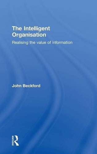 9781138847040: The Intelligent Organisation: Realising the value of information