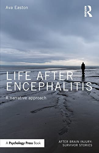 9781138847217: Life After Encephalitis: A Narrative Approach (After Brain Injury: Survivor Stories)