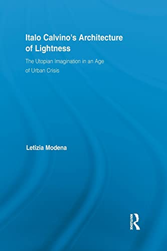 9781138847231: Italo Calvino's Architecture of Lightness: The Utopian Imagination in An Age of Urban Crisis