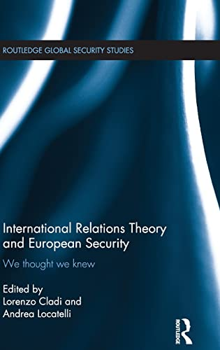 9781138847279: International Relations Theory and European Security: We Thought We Knew (Routledge Global Security Studies)