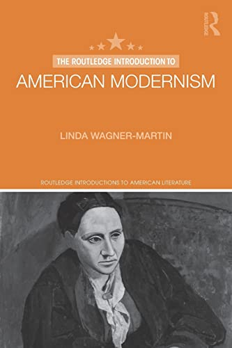 The Routledge Introduction to American Modernism: Linda Wagner-Martin