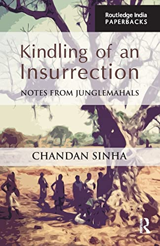 9781138847446: Kindling of an Insurrection: Notes from Junglemahals