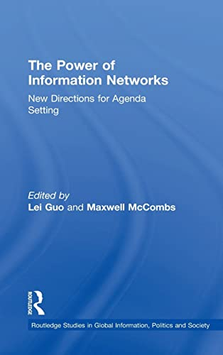 9781138847743: The Power of Information Networks: New Directions for Agenda Setting (Routledge Studies in Global Information, Politics and Society)