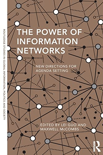 9781138847750: The Power of Information Networks: New Directions for Agenda Setting (Routledge Studies in Global Information, Politics and Society)