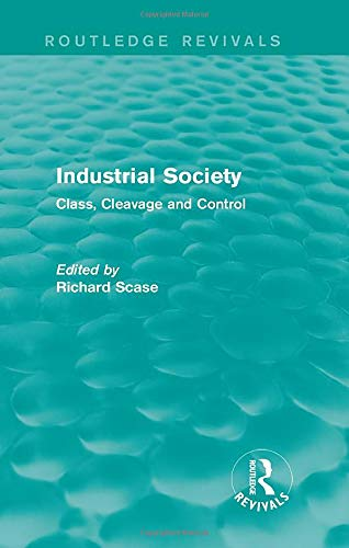 9781138847835: Industrial Society (Routledge Revivals): Class, Cleavage and Control