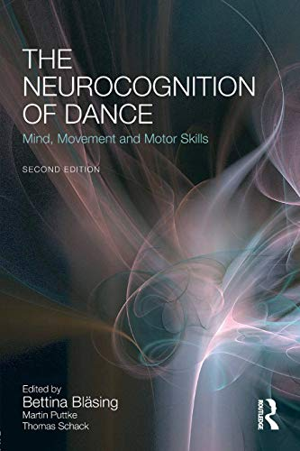 9781138847866: The Neurocognition of Dance: Mind, Movement and Motor Skills