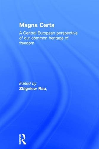 9781138848528: Magna Carta: A Central European perspective of our common heritage of freedom