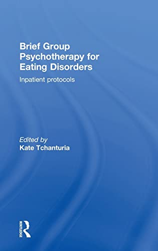 9781138848887: Brief Group Psychotherapy for Eating Disorders: Inpatient protocols