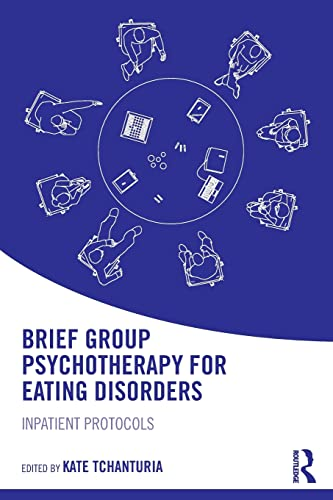9781138848917: Brief Group Psychotherapy for Eating Disorders: Inpatient protocols