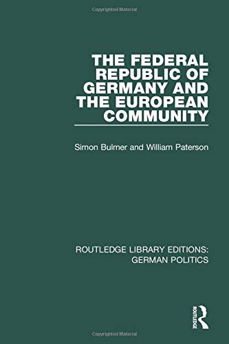 9781138849167: The Federal Republic of Germany and the European Community (RLE: German Politics) (Routledge Library Editions: German Politics)
