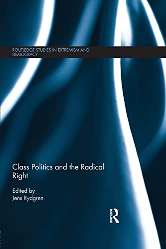 9781138849495: Class Politics and the Radical Right (Routledge Studies in Extremism and Democracy)