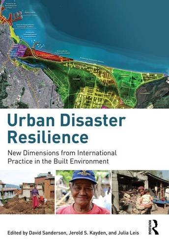 9781138849624: Urban Disaster Resilience: New Dimensions from International Practice in the Built Environment