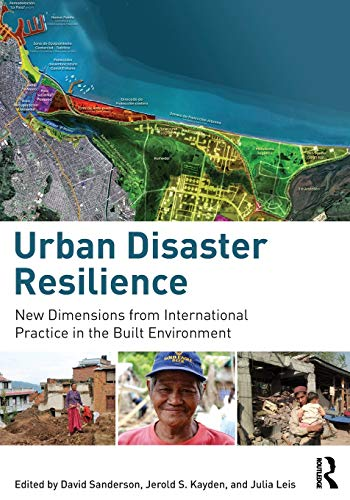 9781138849631: Urban Disaster Resilience: New Dimensions from International Practice in the Built Environment
