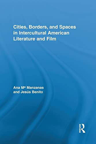 9781138849662: Cities, Borders and Spaces in Intercultural American Literature and Film