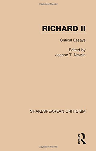 Richard II; Critical Essays: NEWLIN, JEANNE T.