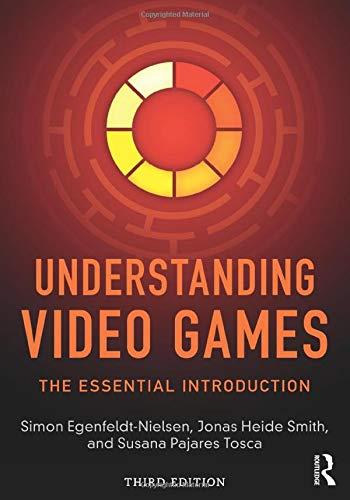 Understanding Video Games: The Essential Introduction (Paperback): Simon Egenfeldt-Nielsen, Jonas