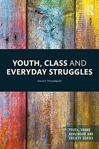 9781138849983: Youth, Class and Everyday Struggles (Youth, Young Adulthood and Society)