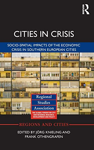 9781138850026: Cities in Crisis: Socio-spatial impacts of the economic crisis in Southern European cities (Regions and Cities)