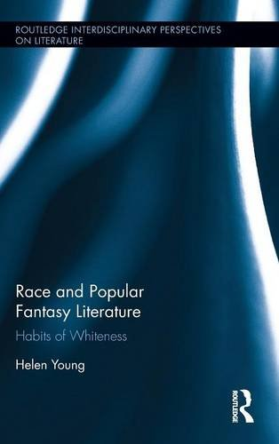9781138850231: Race and Popular Fantasy Literature: Habits of Whiteness