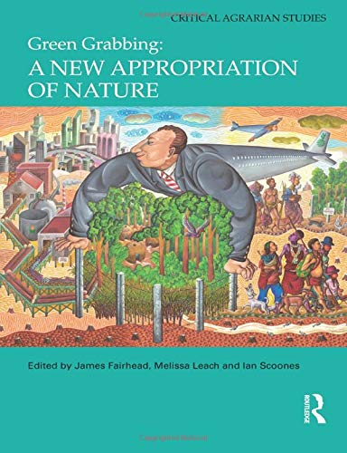 9781138850521: Green Grabbing: A New Appropriation of Nature (Critical Agrarian Studies)