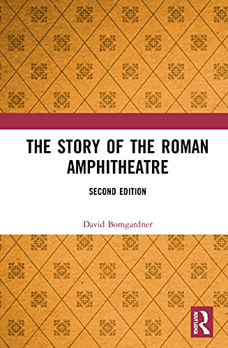 9781138850705: The Story of the Roman Amphitheatre