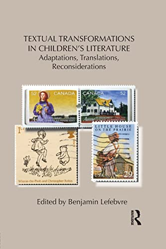 9781138850828: Textual Transformations in Children's Literature: Adaptations, Translations, Reconsiderations (Children's Literature and Culture)